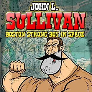 John L. Sullivan Boston Strong Boy In Space
