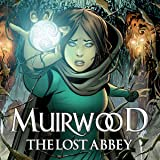 Muirwood: The Lost Abbey