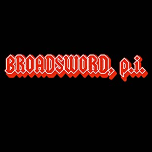 Broadsword, P.I.