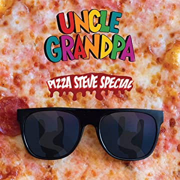 Uncle Grandpa: Pizza Steve Special