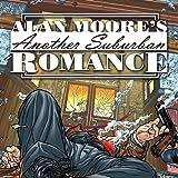 Alan Moore's Another Suburban Romance