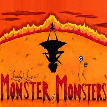 Lesky Lee, Monster of Monsters