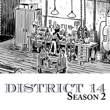 District 14 - Season 2