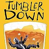 Tumbler Down