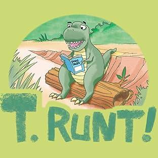 T. Runt!
