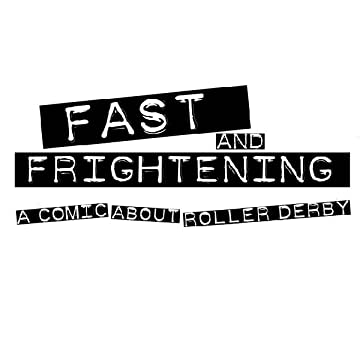 Fast and Frightening - A Comic About Roller Derby