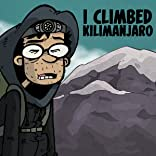 I Climbed Kilimanjaro