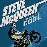 Steve McQueen: Full Throttle Cool