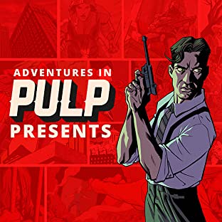 Adventures In Pulp Presents, Vol. 1: Hawk And A Handsaw