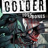 Colder: Toss the Bones