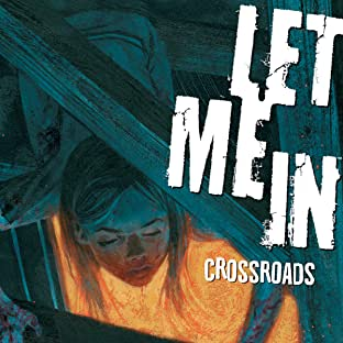Let Me In: Crossroads