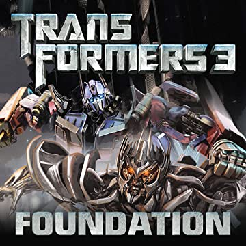 Transformers 3 Movie Prequel - Foundation