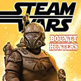 Steam Wars: Bounty Hunters