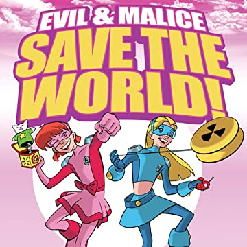 Evil & Malice Save the World