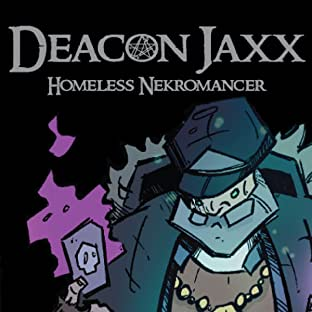 Deacon Jaxx: Homeless Nekromancer
