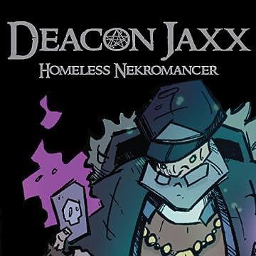 Deacon Jaxx: Homeless Nekromancer
