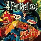 Fantastic Four: Isla de la Muerte!: (Español)