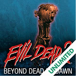 Evil Dead 2: Beyond Dead by Dawn
