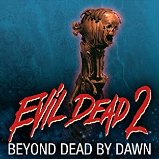 Evil Dead 2, Vol. 1: Beyond Dead by Dawn