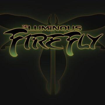 The Luminous FireFly