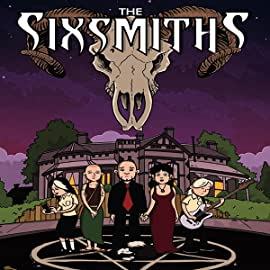 The Sixsmiths, Vol. 1