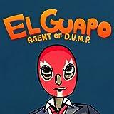 El Guapo, Agent of D.U.M.P.