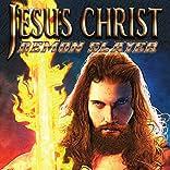 Jesus Christ Demon Slayer