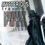 Mysterious Traveler: Nobody Rides For Free