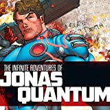 The Infinite Adventures of Jonas Quantum
