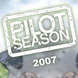 Pilot Season 2007