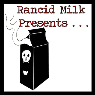 Rancid Milk Presents