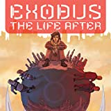 Exodus: The Life After