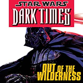 Star Wars: Dark Times - Out of the Wilderness (2011-2012)
