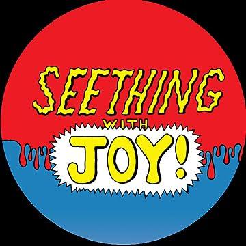 Seething With Joy
