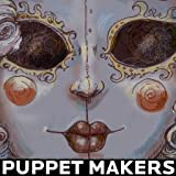 The Puppet Makers