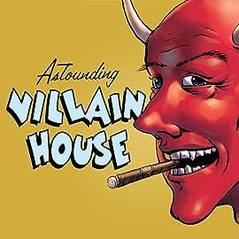 Astounding Villain House