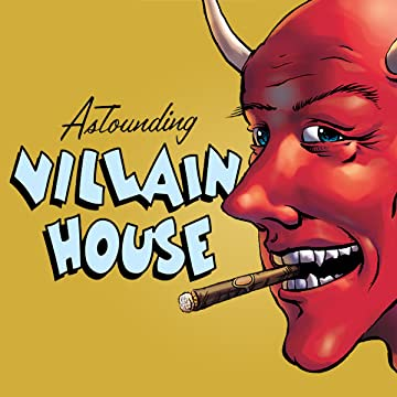 Astounding Villain House