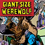 Giant-Size Werewolf By Night (1974-1975)