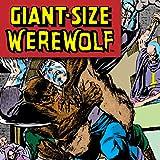 Giant-Size Werewolf By Night (1974-1975)