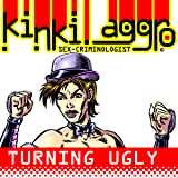 Kinki Aggro: Turning Ugly