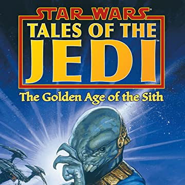 Star Wars: Tales of the Jedi - The Golden Age of the Sith (1996-1997)