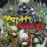 Batman/Teenage Mutant Ninja Turtles (2015-2016)