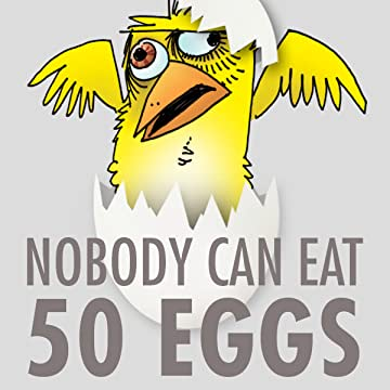 Nobody Can Eat 50 Eggs