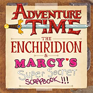 Adventure Time: The Enchiridion & Marcy's Super Secret Scrapbook!!!