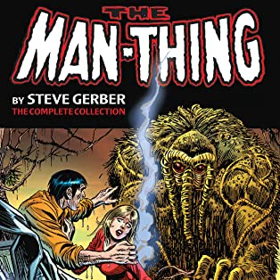 Man-Thing by Steve Gerber: The Complete Collection