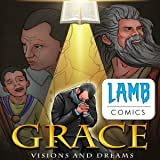 Grace: Visions and Dreams