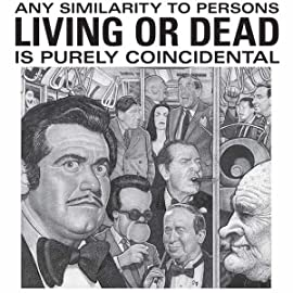 Any Similarity to Persons Living or Dead is Purely Coincidental