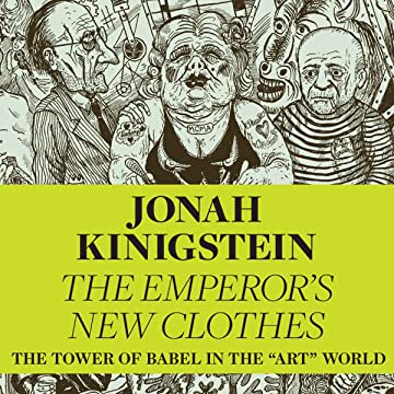 "The Emperor's New Clothes: The Tower of Babel in the ""Art"" World: The Tower of Babel in the"