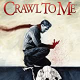 Crawl To Me