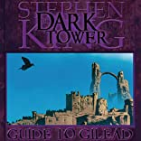 Dark Tower Guide To Gilead